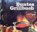 Buntes Grillbuch. Gesünder kochen, länger leben. Von Erna Horn (ca. 1972)
