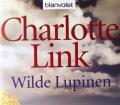 Wilde Lupinen. Von Charlotte Link (2010)