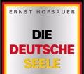 Die deutsche Seele. Von Ernst Hofbauer (2003)