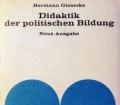 Didaktik der politischen Bildung. Von Hermann Giesecke (1973)