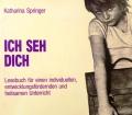 Ich seh dich. Von Katharina Springer (1990)