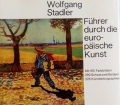 Führer durch die europäische Kunst. Von Wolfgang Stadler (1985)
