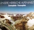 Unsere herrliche Alpenwelt. Von Schweizer Verlagshaus (1985)