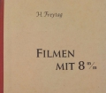 Filmen mit 8 mm. Von Heinrich Freytag (1953)