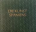 Die Kunst Spaniens. Von Jose Gudiol (1965)