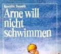 Arne will nicht schwimmen. Von Kerstin Sundh (1986)