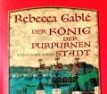 Der König der purpurnen Stadt. Von Rebecca Gable (2010)