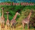 Afrikas freie Wildbahn. Von Rudolf H. Berger (1994)