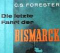 Die letzte Fahrt der Bismarck. Von C.S. Forester (1959)