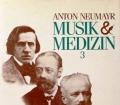 Musik und Medizin 3. Von Anton Neumayr (1991)