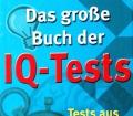Das große Buch der IQ-Tests. Von Axel Juncker Verlag (2002)