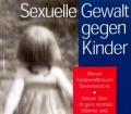 Sexuelle Gewalt gegen Kinder. Von Paul H. Suer (1998)
