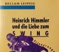 Heinrich Himmler und die Liebe zum Swing. Von Franz Ritter (1994)
