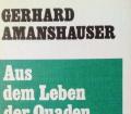 Aus dem Leben der Quaden. Von Gerhard Amanshauser