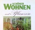Schöner Wohnen mit Pflanzen. Von John Brookes (1986)