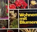 Wohnen mit Blumen. Von Margot Schubert (1974)