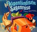 Alpenländische Sagenreise. Von Franz Braumann (1974)