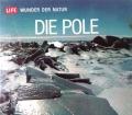 Die Pole. Von Willy Ley (1967)