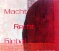 Macht Recht Global. Von Alfred Zellinger (2006)