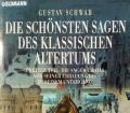 Die schönsten Sagen des klassischen Altertums. Teil 2. Von Gustav Schwab (1997)