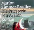 Die Priesterin von Avalon. Von Marion Zimmer Bradley (2005)