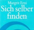 Sich selber finden. Von Margrit Erni (1981)