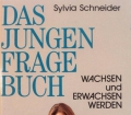 Das Jungen Frage Buch. Von Sylvia Schneider (1993)