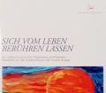 Sich vom Leben berühren lassen. Von Vinzenz Gruppe (2011)