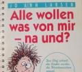 Alle wollen was von mir - na und Von Jo Ann Larsen (1993)