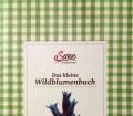 Das kleine Wildblumenbuch. Von Miriam Wiegele (2012)