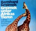 Grzimek unter Afrikas Tieren. Von Bernhard Grzimek (1969)
