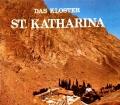 Das Kloster St. Katharina im Sinai. Von Evangelos Papaioannou (1980)