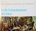 In die Schatzkammer der Inkas. Von Nicholas Hordern (1971)