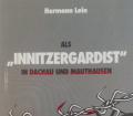 Als Innitzergardist in Dachau und Mauthausen. Von Hermann Lein (1988)