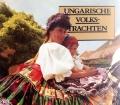 Ungarische Volkstrachten. Von Alice Gaborjan (1989)