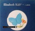 Über den Tod und das Leben danach. Von Elisabeth Kübler-Ross (2000)
