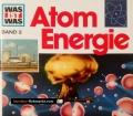 Atom Energie. Was ist was Band 3. Von Erich Übelacker (1988)