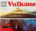 Vulkane. Was ist was Band 57. Von Roy Woodcock (1975)