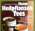 Meine Heilpflanzen Tees. Von Mannfried Pahlow (1989)