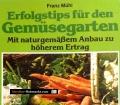 Erfolgstips für den Gemüsegarten. Von Franz Mühl (1983)