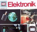 Elektronik. Was ist Was Band 47. Von Martin L. Keen (1971)