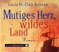 Mutiges Herz, wildes Land. Von Lucia St. Clair Robson (1997)