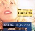 Schmetterling und Taucherglocke. Von Jean-Dominique Bauby (2008)