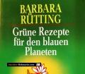 Grüne Rezepte für den blauen Planeten. Von Barbara Rütting (1997)