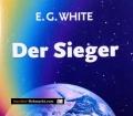 Der Sieger. Von Ellen G. White (2008)