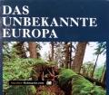 Das unbekannte Europa. Von Douglas Botting (1976)