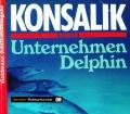 Unternehmen Delphin. Von Heinz G. Konsalik (1991)