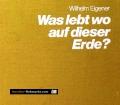 Was lebt wo auf dieser Erde Von Wilhelm Eigener (1974)