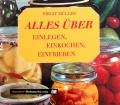 Alles über Einlegen, Einkochen, Einfrieren. Von Birgit Müller (1982)