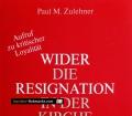 Wider die Resignation in der Kirche. Von Paul M. Zulehner (1989)